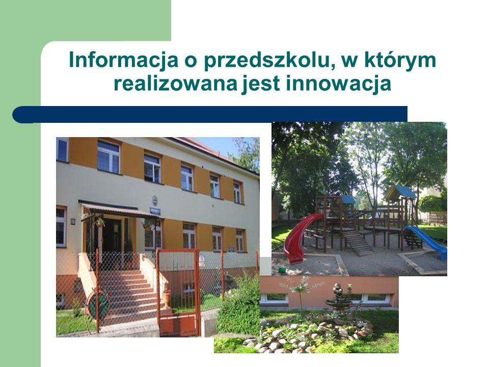 Informacja o przedszkolu, w którym realizowana jest innowacja