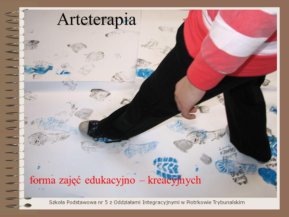 Arteterapia Szkoła Podstawowa nr 5 z Oddziałami Integracyjnymi w Piotrkowie Trybunalskim forma zajęć edukacyjno – kreacyjnych