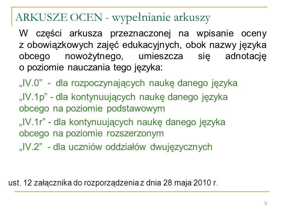 ARKUSZE OCEN - wypełnianie arkuszy W części arkusza przeznaczonej na wpisanie oceny z obowiązkowych zajęć edukacyjnych, obok nazwy języka obcego nowoż
