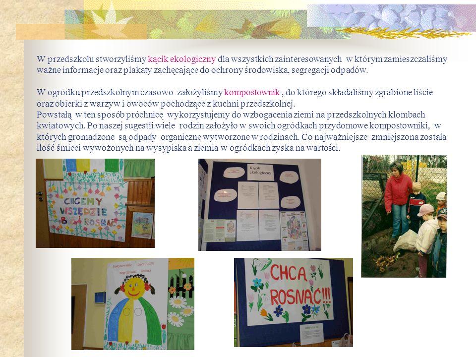 W przedszkolu stworzyliśmy kącik ekologiczny dla wszystkich zainteresowanych w którym zamieszczaliśmy ważne informacje oraz plakaty zachęcające do och