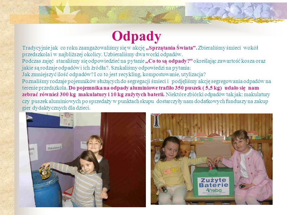 Odpady Tradycyjnie jak co roku zaangażowaliśmy się w akcję Sprzątania Świata. Zbieraliśmy śmieci wokół przedszkola i w najbliższej okolicy. Uzbieraliś