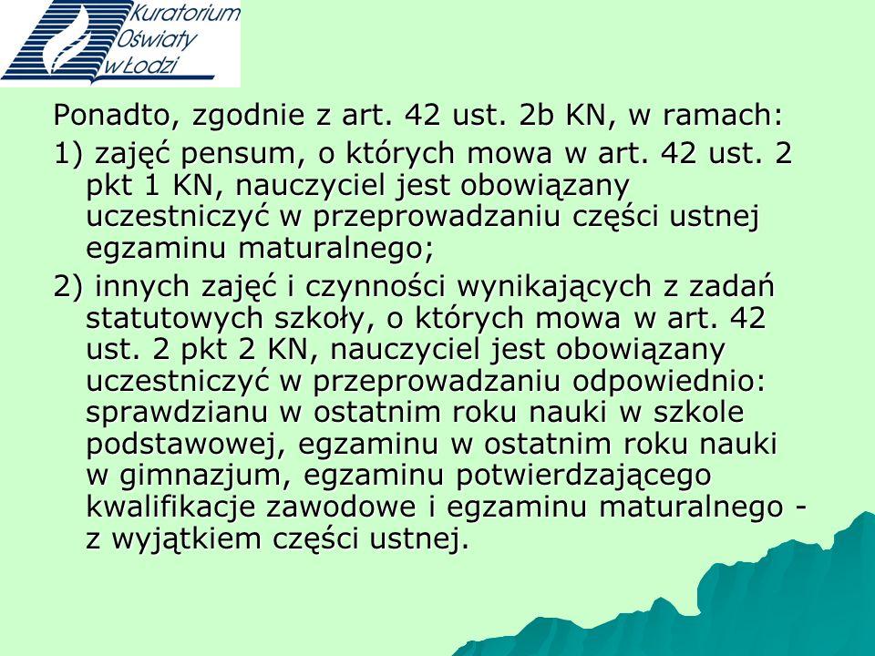Ponadto, zgodnie z art.42 ust. 2b KN, w ramach: 1) zajęć pensum, o których mowa w art.