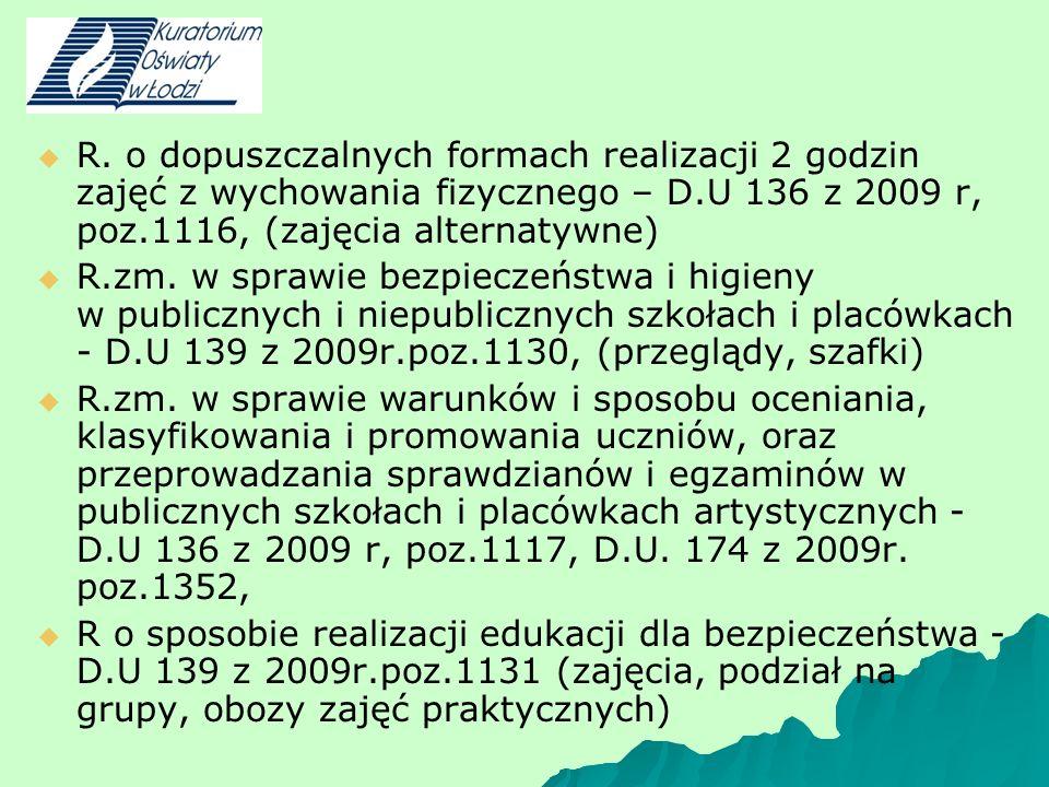 R. o dopuszczalnych formach realizacji 2 godzin zajęć z wychowania fizycznego – D.U 136 z 2009 r, poz.1116, (zajęcia alternatywne) R.zm. w sprawie bez