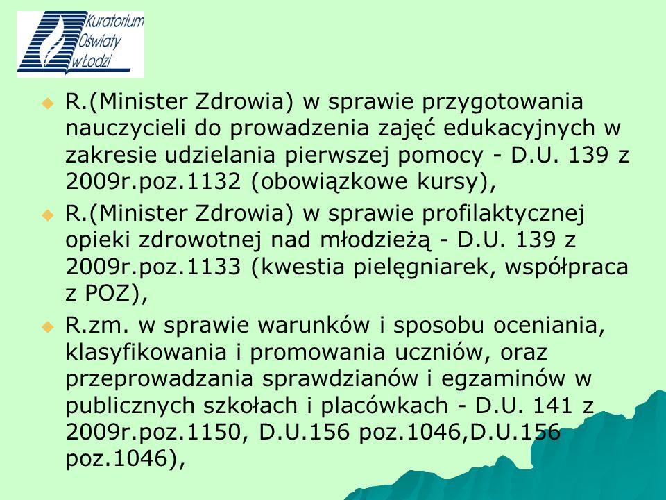 R.(Minister Zdrowia) w sprawie przygotowania nauczycieli do prowadzenia zajęć edukacyjnych w zakresie udzielania pierwszej pomocy - D.U. 139 z 2009r.p