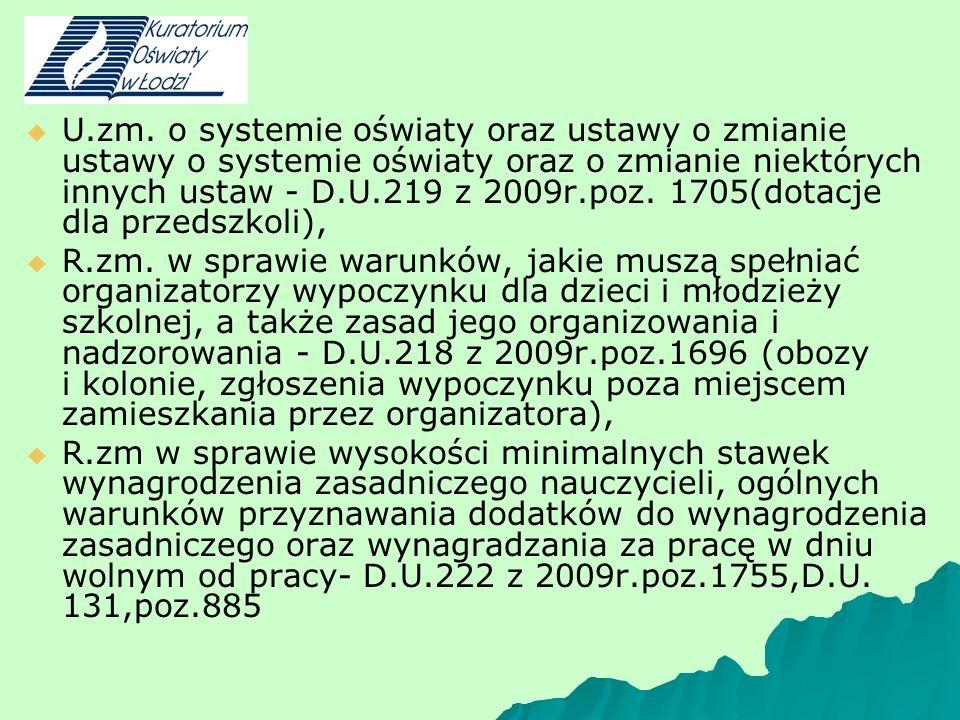 - U.zm. o systemie oświaty oraz ustawy o zmianie ustawy o systemie oświaty oraz o zmianie niektórych innych ustaw - D.U.219 z 2009r.poz. 1705(dotacje
