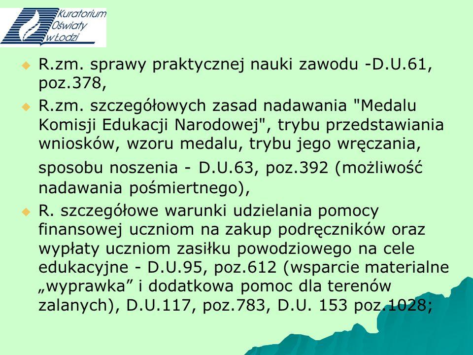 R.zm. sprawy praktycznej nauki zawodu -D.U.61, poz.378, R.zm. szczegółowych zasad nadawania