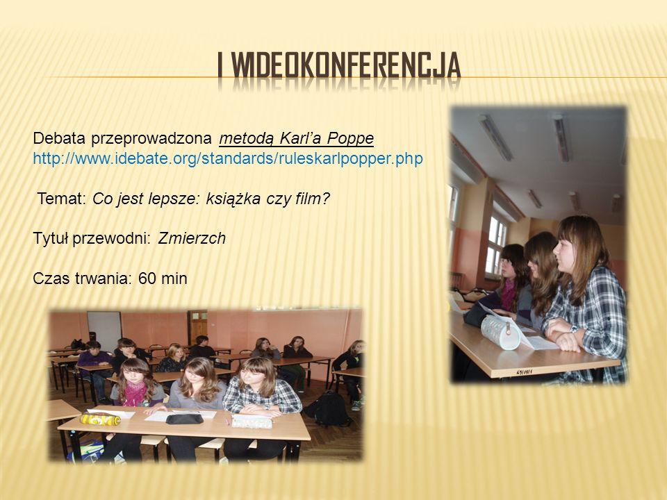 Debata przeprowadzona metodą Karla Poppe http://www.idebate.org/standards/ruleskarlpopper.php Temat: Co jest lepsze: książka czy film.