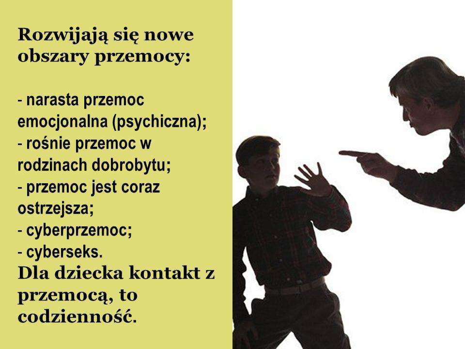 Rozwijają się nowe obszary przemocy: - narasta przemoc emocjonalna (psychiczna) ; - rośnie przemoc w rodzinach dobrobytu ; - przemoc jest coraz ostrze