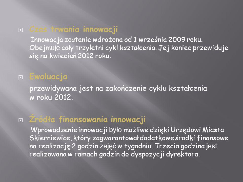 Czas trwania innowacji Innowacja zostanie wdrożona od 1 września 2009 roku.