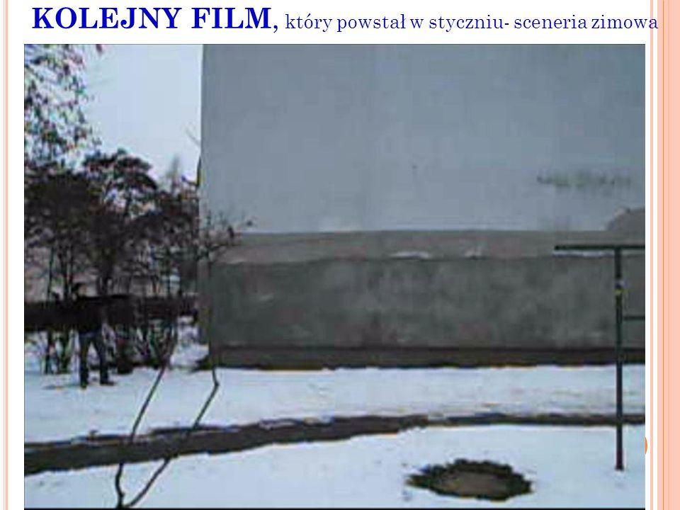 KOLEJNY FILM, który powstał w styczniu- sceneria zimowa