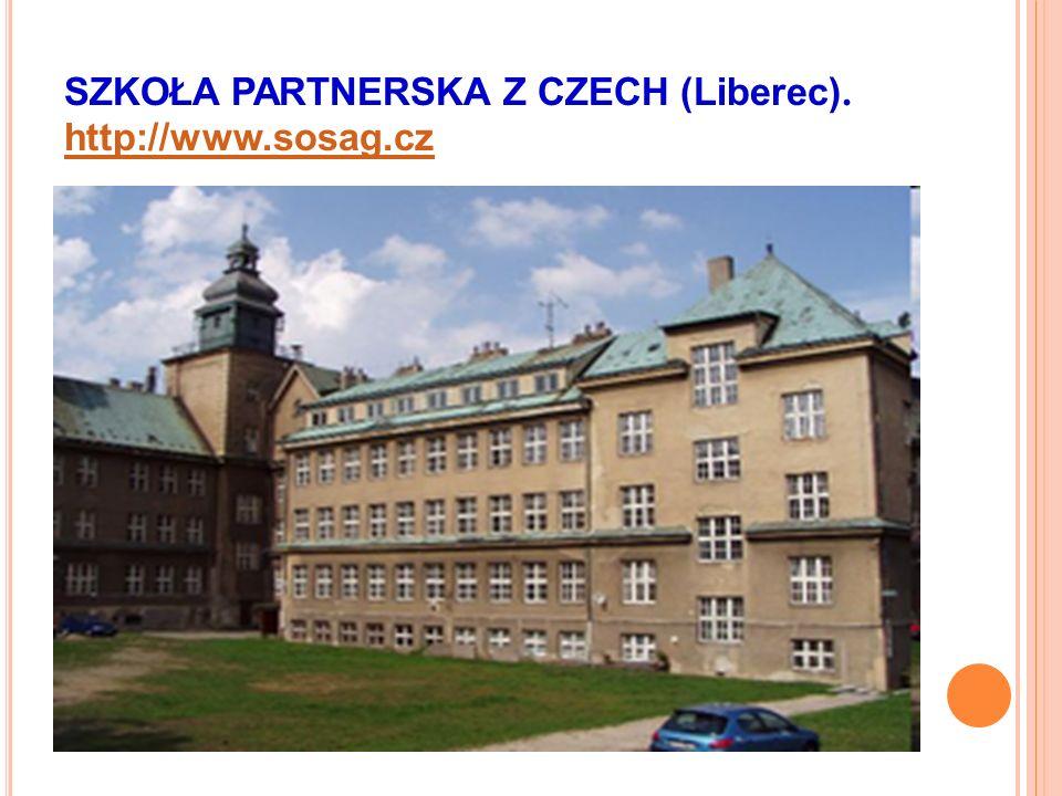 SZKOŁA PARTNERSKA Z CZECH (Liberec). http://www.sosag.cz http://www.sosag.cz