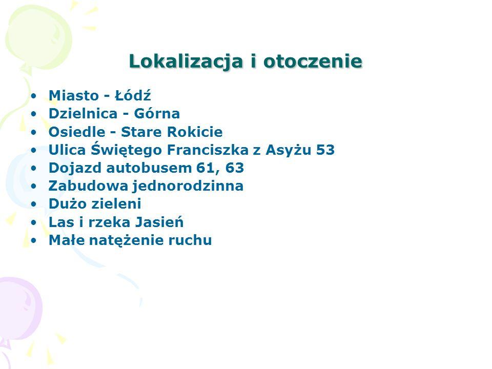 Lokalizacja i otoczenie Miasto - Łódź Dzielnica - Górna Osiedle - Stare Rokicie Ulica Świętego Franciszka z Asyżu 53 Dojazd autobusem 61, 63 Zabudowa