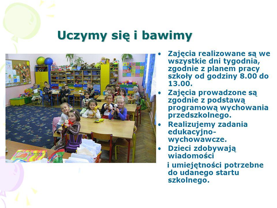 Uczymy się i bawimy Zajęcia realizowane są we wszystkie dni tygodnia, zgodnie z planem pracy szkoły od godziny 8.00 do 13.00. Zajęcia prowadzone są zg