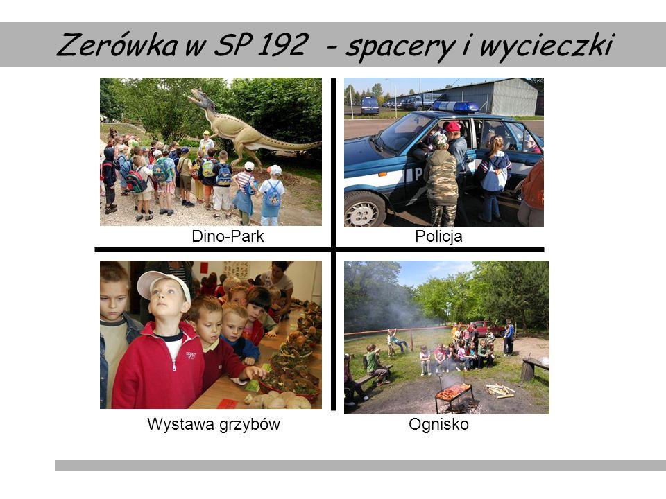 Zerówka w SP 192 - spacery i wycieczki Dino-ParkPolicja OgniskoWystawa grzybów