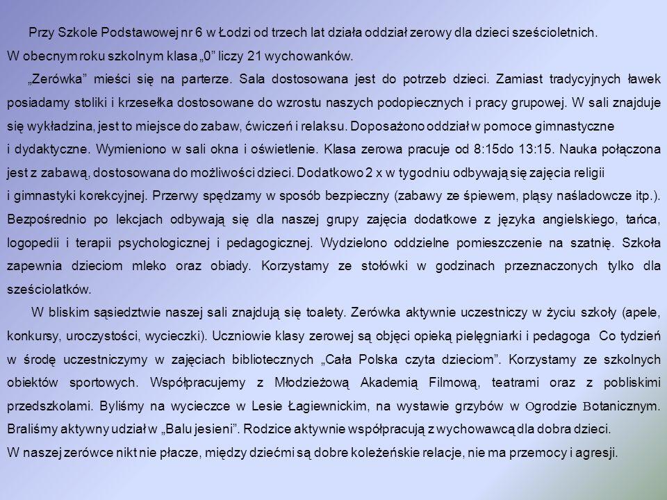 Przy Szkole Podstawowej nr 6 w Łodzi od trzech lat działa oddział zerowy dla dzieci sześcioletnich.