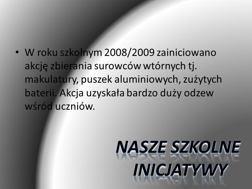 W roku szkolnym 2008/2009 zainiciowano akcję zbierania surowców wtórnych tj.