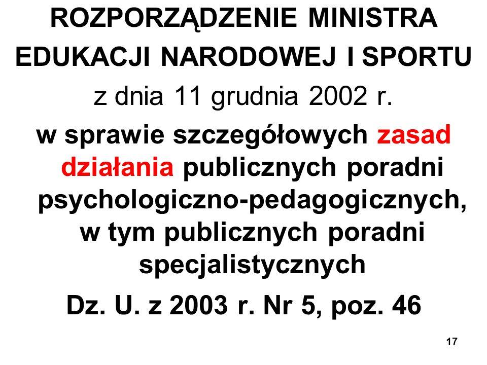 ROZPORZĄDZENIE MINISTRA EDUKACJI NARODOWEJ I SPORTU z dnia 11 grudnia 2002 r. w sprawie szczegółowych zasad działania publicznych poradni psychologicz