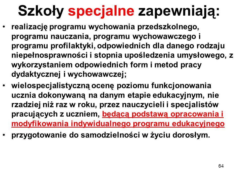 Szkoły specjalne zapewniają: realizację programu wychowania przedszkolnego, programu nauczania, programu wychowawczego i programu profilaktyki, odpowi