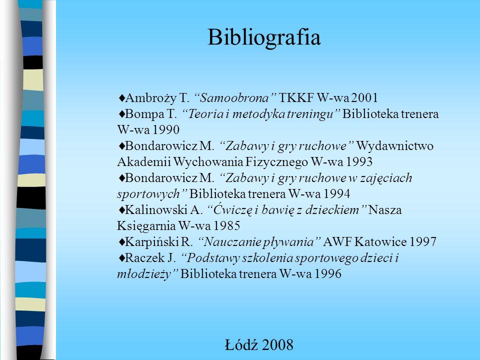 Bibliografia Łódź 2008 Ambroży T. Samoobrona TKKF W-wa 2001 Bompa T.