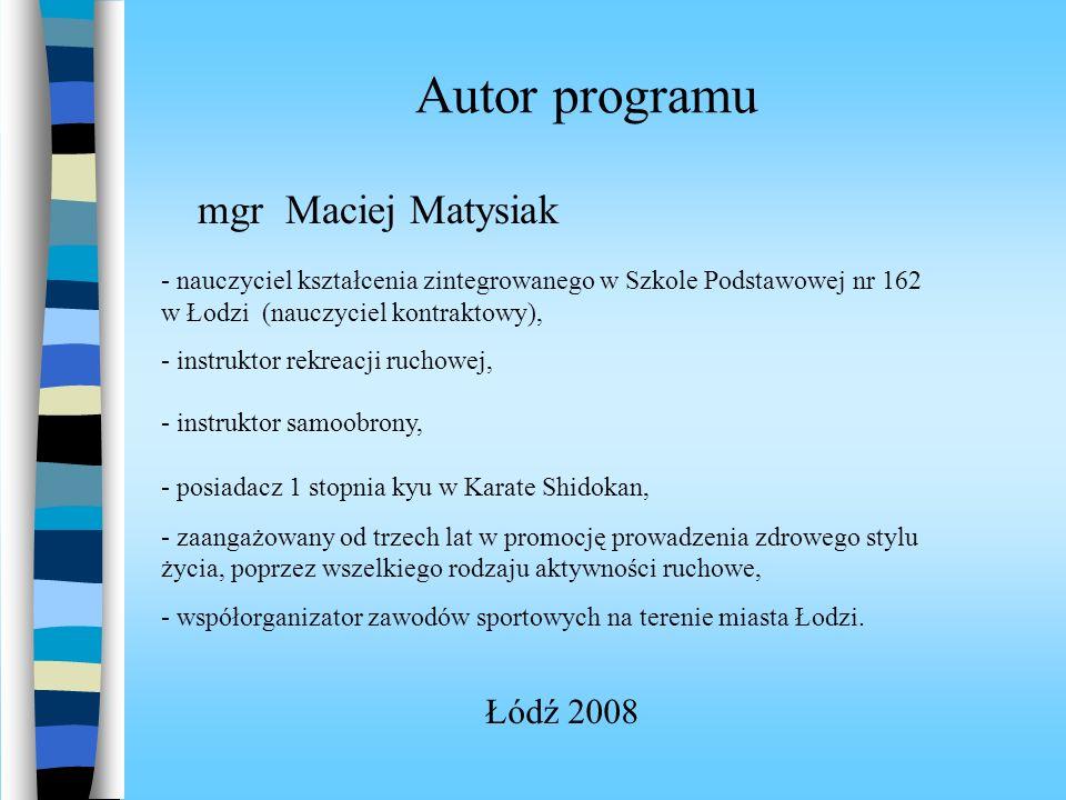 Uzasadnienie celowości wprowadzenia innowacji Łódź 2008 - pozytywny wpływ aktywności ruchowej na rozwój psychofizyczny dziecka, - zwiększone zapotrzebowanie na ruch w okresie edukacji wczesnoszkolnej, - wprowadzenie zajęć stanowiących duże urozmaicenie dla form proponowanych w tradycyjnych szkołach.