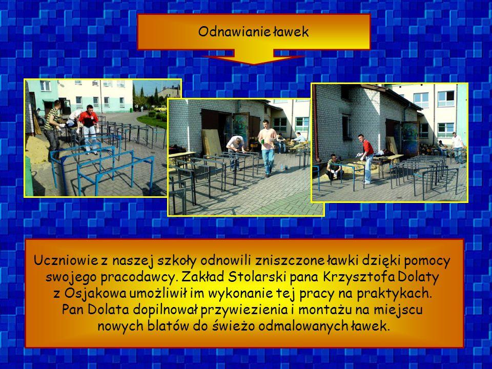 Odnawianie ławek Uczniowie z naszej szkoły odnowili zniszczone ławki dzięki pomocy swojego pracodawcy. Zakład Stolarski pana Krzysztofa Dolaty z Osjak