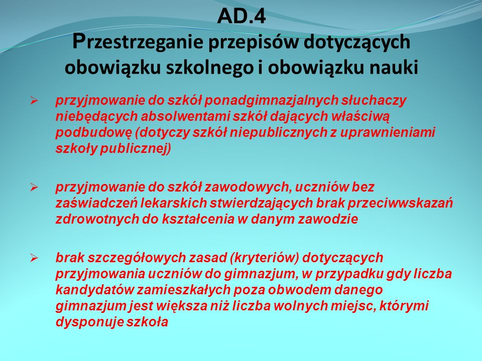 AD.4 P rzestrzeganie przepisów dotyczących obowiązku szkolnego i obowiązku nauki przyjmowanie do szkół ponadgimnazjalnych słuchaczy niebędących absolw