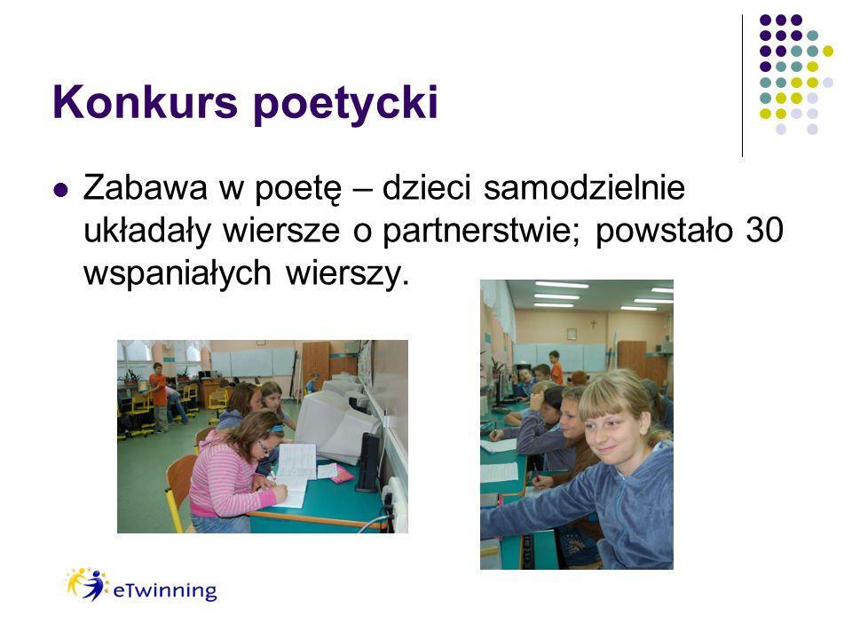 Konkurs poetycki Zabawa w poetę – dzieci samodzielnie układały wiersze o partnerstwie; powstało 30 wspaniałych wierszy.
