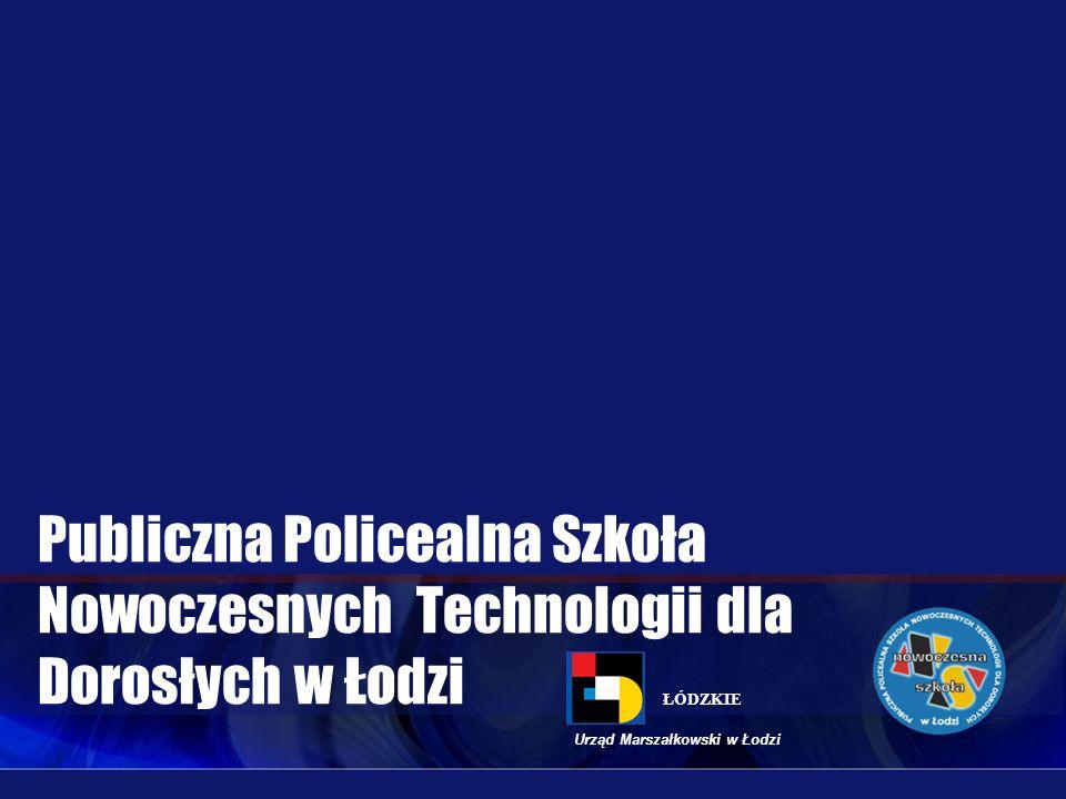 Publiczna Policealna Szkoła Nowoczesnych Technologii dla Dorosłych w Łodzi Urząd Marszałkowski w Łodzi ŁÓDZKIE