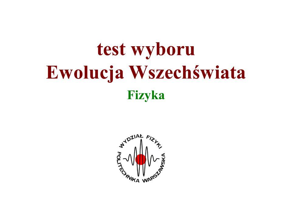 test wyboru Ewolucja Wszechświata Fizyka