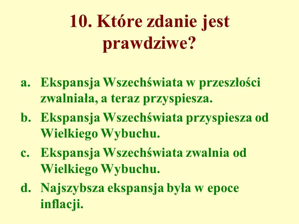 10. Które zdanie jest prawdziwe.