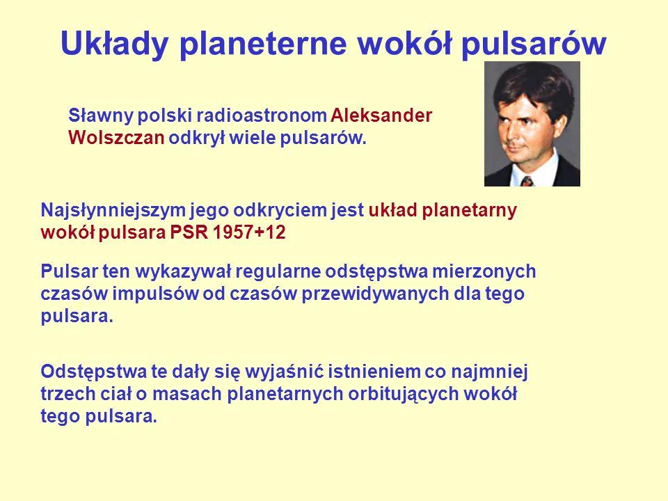 Układy planeterne wokół pulsarów Najsłynniejszym jego odkryciem jest układ planetarny wokół pulsara PSR 1957+12 Pulsar ten wykazywał regularne odstęps