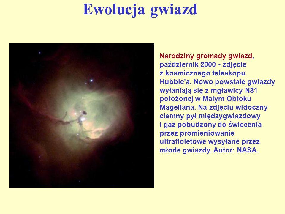 Ewolucja gwiazd Narodziny gromady gwiazd, październik 2000 - zdjęcie z kosmicznego teleskopu Hubble'a. Nowo powstałe gwiazdy wyłaniają się z mgławicy