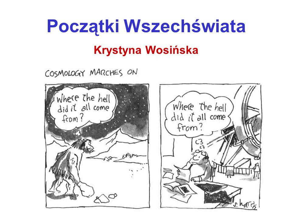 Początki Wszechświata Krystyna Wosińska