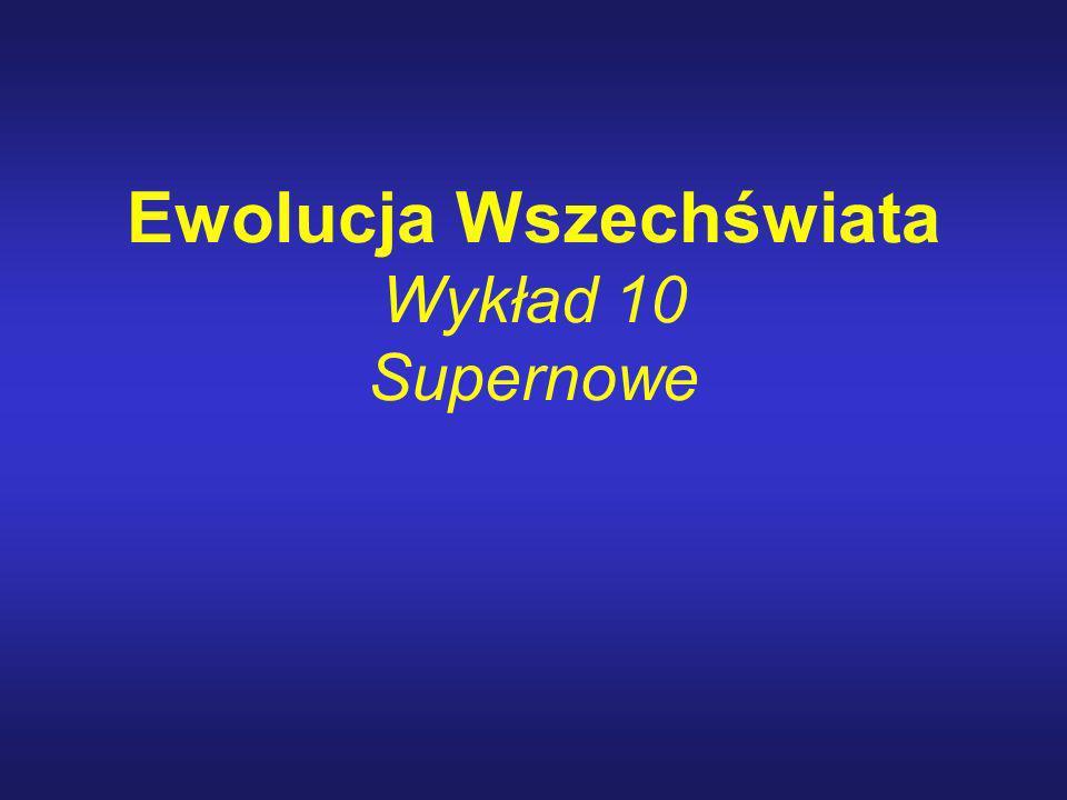 Ewolucja Wszechświata Wykład 10 Supernowe