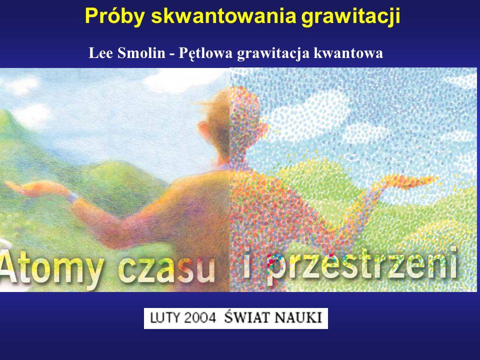 Lee Smolin - Pętlowa grawitacja kwantowa