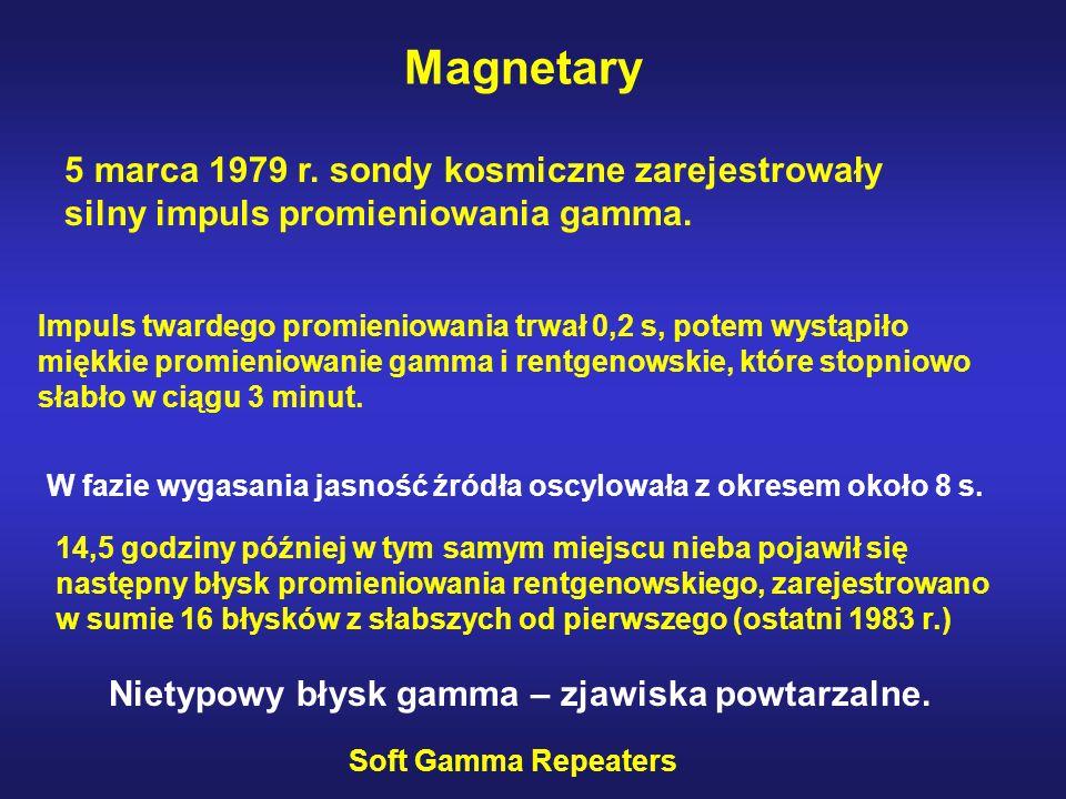 Magnetary 5 marca 1979 r.sondy kosmiczne zarejestrowały silny impuls promieniowania gamma.
