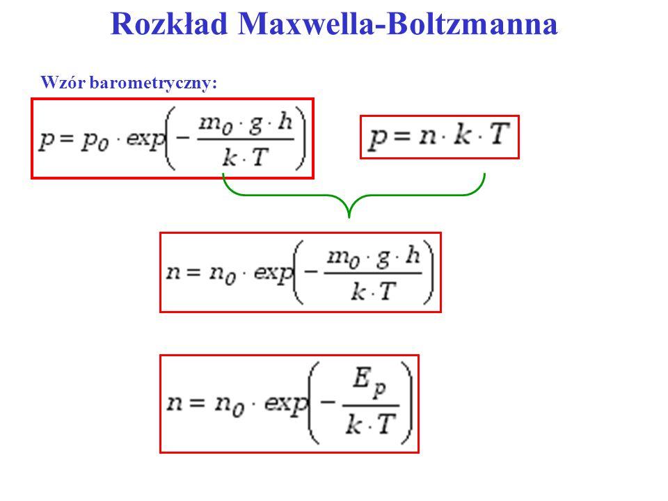 Rozkład Maxwella-Boltzmanna Wzór barometryczny: