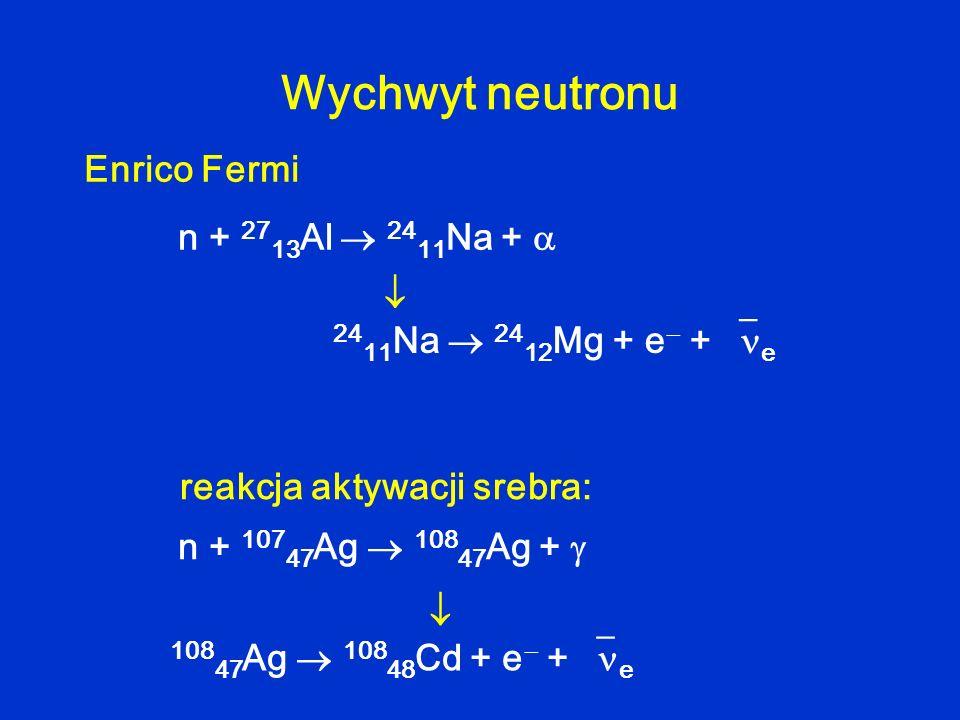 Reakcje jądrowe Q > 0 – reakcja egzoenergetyczna Q < 0 – reakcja endoenergetyczna Energia progowa Zasada zachowania energii: lub