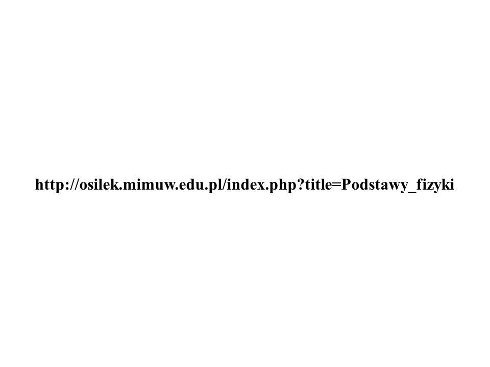 http://osilek.mimuw.edu.pl/index.php?title=Podstawy_fizyki
