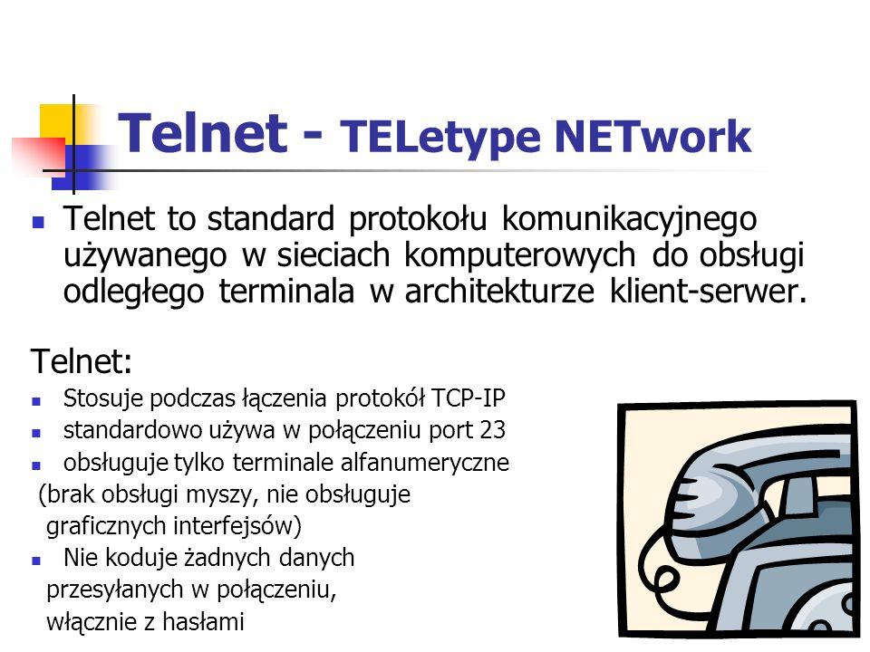 Telnet - TELetype NETwork Telnet to standard protokołu komunikacyjnego używanego w sieciach komputerowych do obsługi odległego terminala w architektur