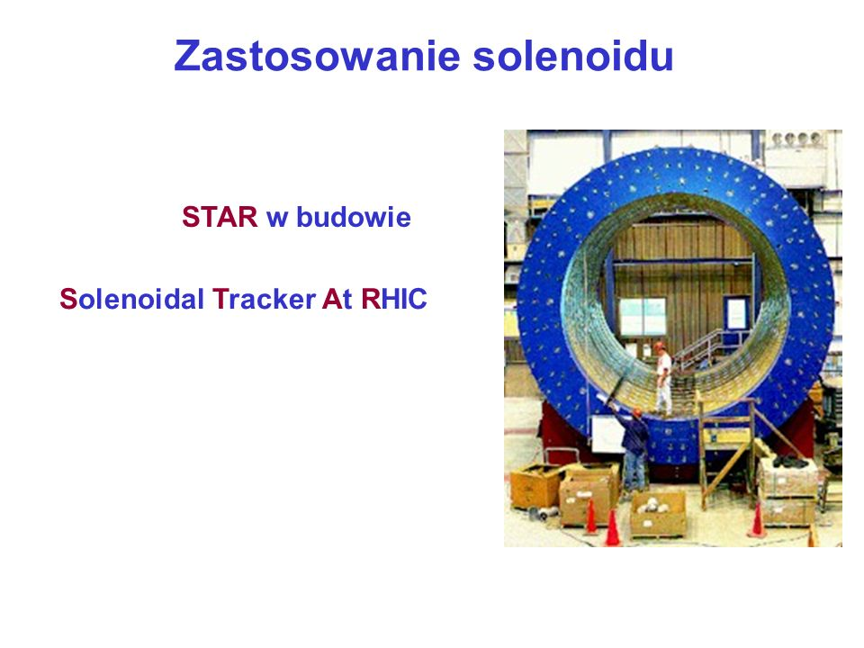 Zastosowanie solenoidu Solenoidal Tracker At RHIC STAR w budowie