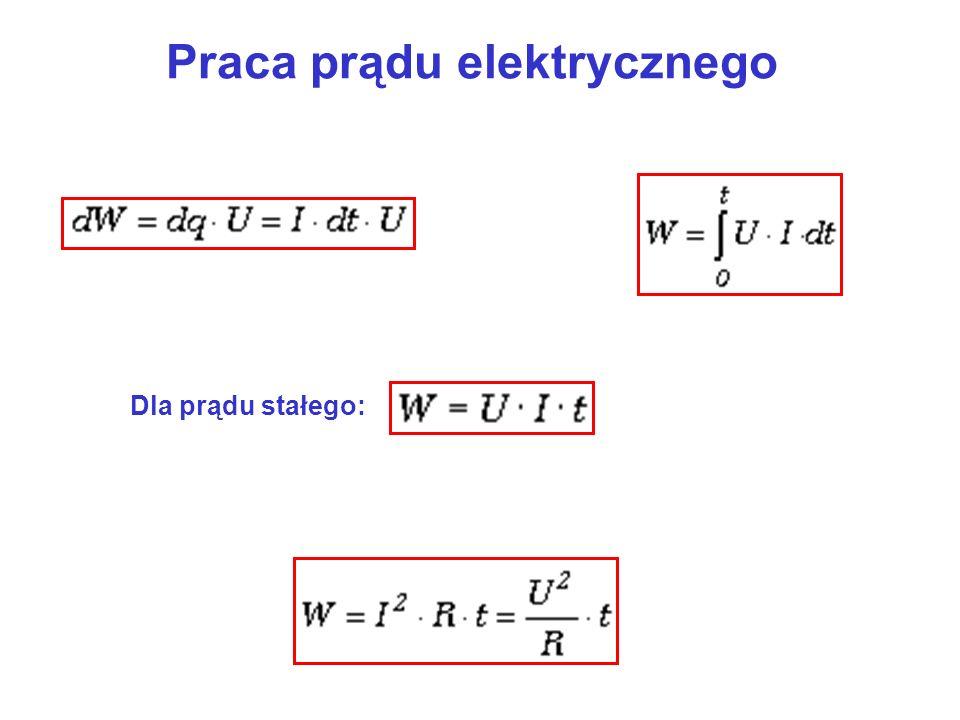 Praca prądu elektrycznego Dla prądu stałego: