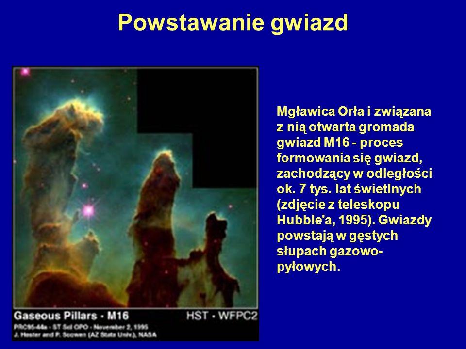 Mgławica Orła i związana z nią otwarta gromada gwiazd M16 - proces formowania się gwiazd, zachodzący w odległości ok. 7 tys. lat świetlnych (zdjęcie z