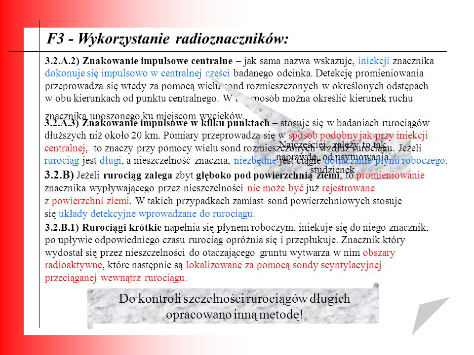 F3 - Wykorzystanie radioznaczników: 3.2.A.2) Znakowanie impulsowe centralne – jak sama nazwa wskazuje, iniekcji znacznika dokonuje się impulsowo w cen