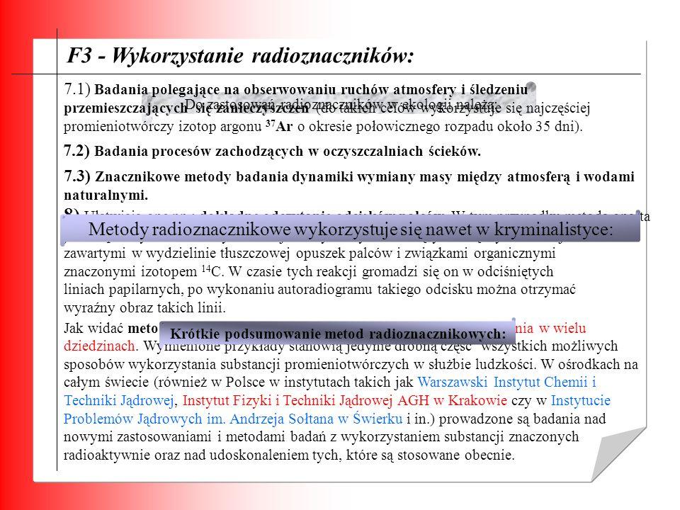 F3 - Wykorzystanie radioznaczników: Do zastosowań radioznaczników w ekologii należą: 7.1) Badania polegające na obserwowaniu ruchów atmosfery i śledze