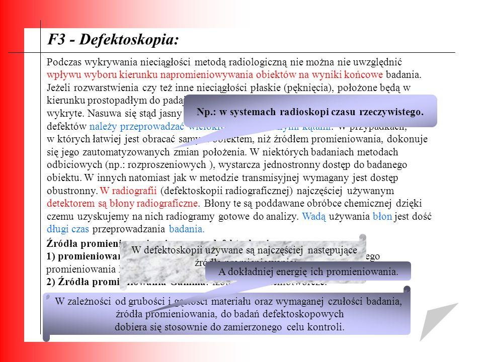 F3 - Defektoskopia: Podczas wykrywania nieciągłości metodą radiologiczną nie można nie uwzględnić wpływu wyboru kierunku napromieniowywania obiektów n