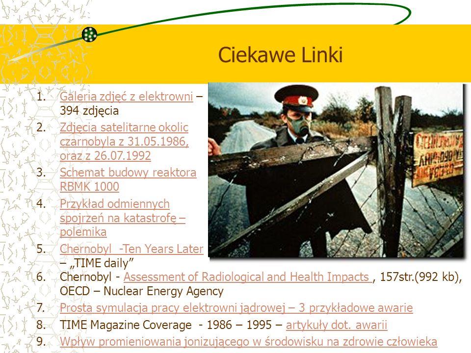 Ciekawe Linki 1.Galeria zdjęć z elektrowni – 394 zdjęciaGaleria zdjęć z elektrowni 2.Zdjęcia satelitarne okolic czarnobyla z 31.05.1986, oraz z 26.07.