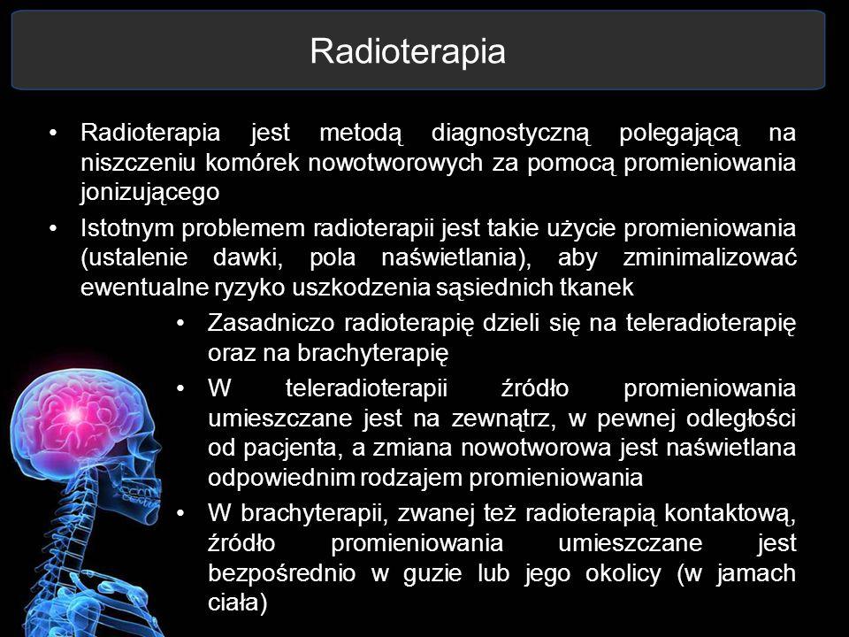 Radioterapia Radioterapia jest metodą diagnostyczną polegającą na niszczeniu komórek nowotworowych za pomocą promieniowania jonizującego Istotnym prob