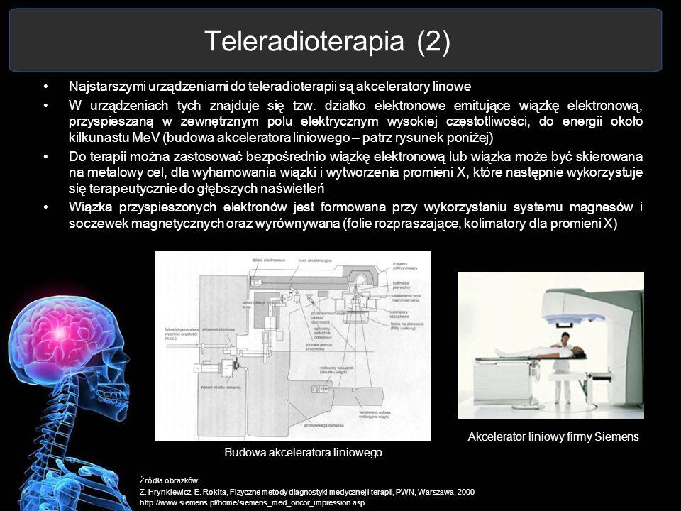 Teleradioterapia (2) Najstarszymi urządzeniami do teleradioterapii są akceleratory linowe W urządzeniach tych znajduje się tzw. działko elektronowe em