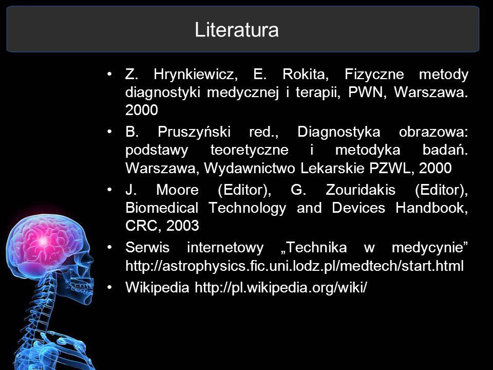 Z. Hrynkiewicz, E. Rokita, Fizyczne metody diagnostyki medycznej i terapii, PWN, Warszawa. 2000 B. Pruszyński red., Diagnostyka obrazowa: podstawy teo